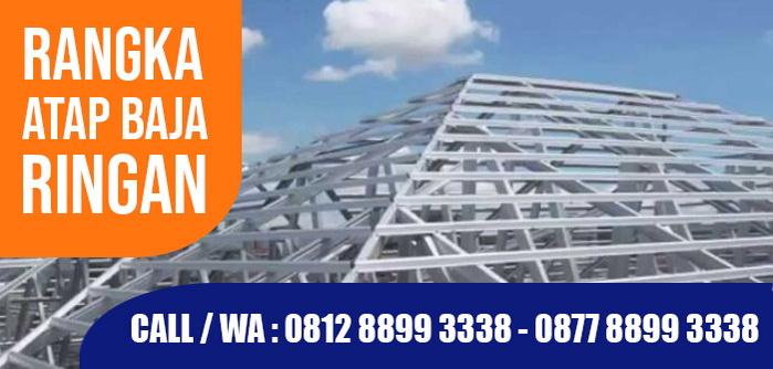 rangka atap baja ringan Subang Lembang